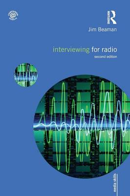 Interviewing for Radio by Jim Beaman