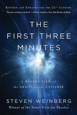 The First Three Minutes by Steven Weinberg