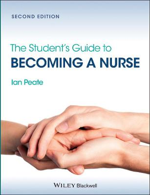 Student's Guide to Becoming a Nurse by Ian Peate