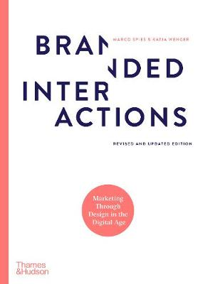 Branded Interactions: Marketing Through Design in the Digital Age by Marco Spies
