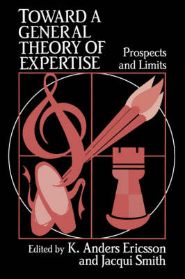 Toward a General Theory of Expertise by K. Anders Ericsson