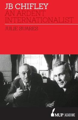 JB Chifley: An Ardent Internationalist book