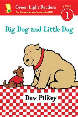 Big Dog and Little Dog: (GLR Level 1) by Dav Pilkey