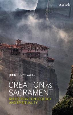 Creation as Sacrament: Reflections on Ecology and Spirituality book