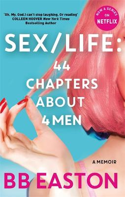 SEX/LIFE: 44 Chapters About 4 Men: Now a series on Netflix book