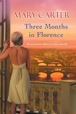Three Months In Florence by Mary Randolph Carter