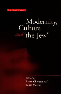 Modernity, Culture, and 'The Jew' by Chair in Modern Literature Bryan Cheyette