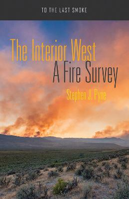 The Interior West by Stephen J. Pyne