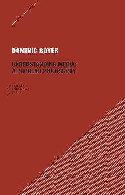 Understanding Media by Dominic Boyer