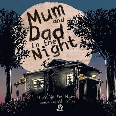 Mum and Dad in the Night by Lynn Van Der Wagen