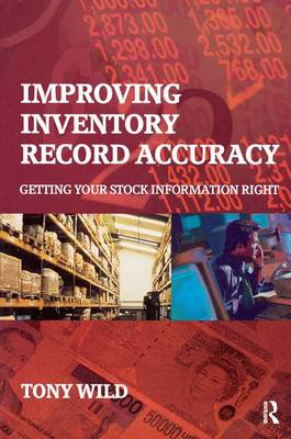 Improving Inventory Record Accuracy by Tony Wild