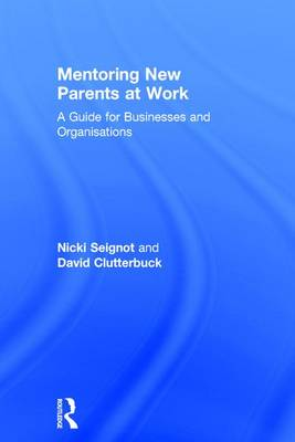Mentoring New Parents at Work: A Guide for Businesses and Organisations book