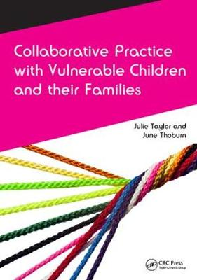 Collaborative Practice with Vulnerable Children and Their Families by Julie Taylor