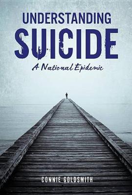 Understanding Suicide by Connie Goldsmith
