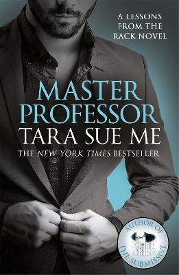 Master Professor: Lessons From The Rack Book 1 by Tara Sue Me