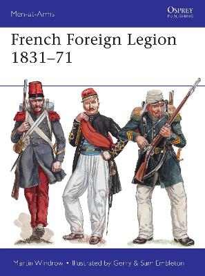 French Foreign Legion 1831-71 by Martin Windrow