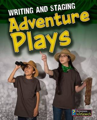 Writing and Staging Adventure Plays by Charlotte Guillain