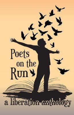 Poets on the Run: A Liberation Anthology by Rc James