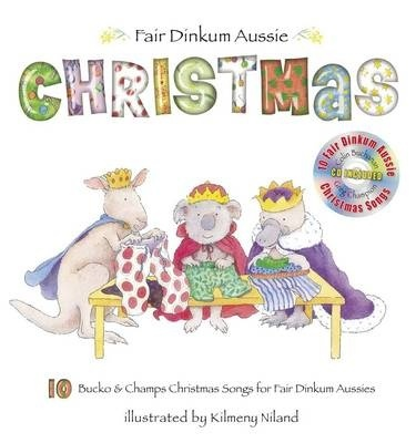 Fair Dinkum Aussie Xmas Pp+CD by and,Champs Bucko