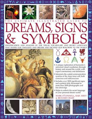 Ultimate Illustrated Guide to Dreams, Signs & Symbols by Mark & Airey, Raje & Craze, Richard O'Connell