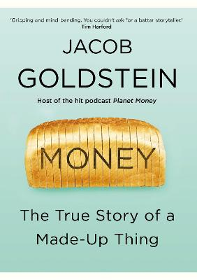 Money: The True Story of a Made-Up Thing book