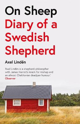 On Sheep: Diary of a Swedish Shepherd by Axel Linden