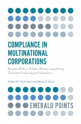 Compliance in Multinational Corporations: Business Risks in Bribery, Money Laundering, Terrorism Financing and Sanctions by Fabian M. Teichmann