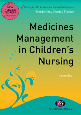 Medicines Management in Children's Nursing by Karen Blair