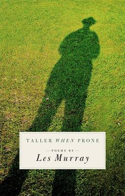 Taller When Prone by Les A. Murray