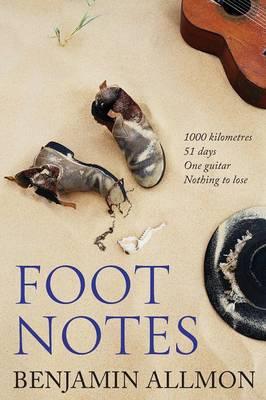 Foot Notes by Benjamin Allmon