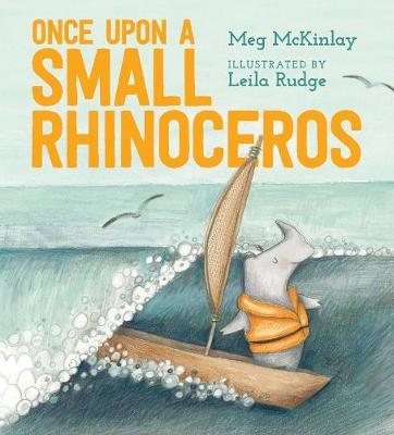 Once Upon a Small Rhinoceros by Meg McKinlay