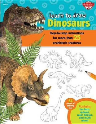 Learn to Draw Dinosaurs by Walter Foster Creative Team