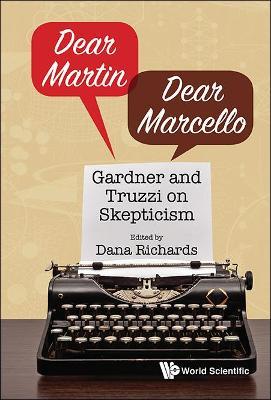 Dear Martin / Dear Marcello: Gardner And Truzzi On Skepticism by Dana Richards