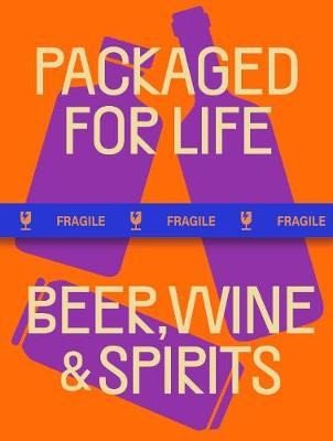 PACKAGED FOR LIFE: Beer, Wine & Spirits book