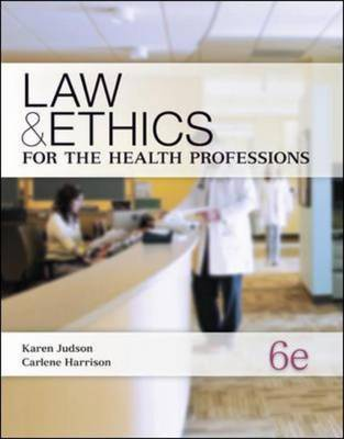 Law & Ethics for the Health Professions by Karen Judson