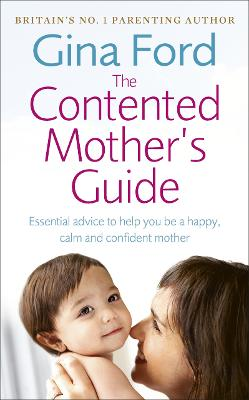 The Contented Mother's Guide by Gina Ford