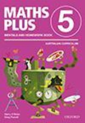 Maths Plus Aus Curriculum Edition Mentals & Homework Book 5 Revised Ed 2016 by Harry O'Brien