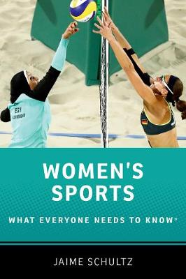 Women's Sports: What Everyone Needs to Know (R) by Jaime Schultz