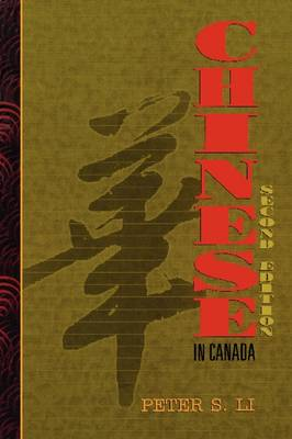 The Chinese in Canada by Peter S. Li