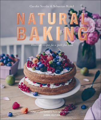 Natural Baking: Healthier Recipes for a Guilt-Free Treat book