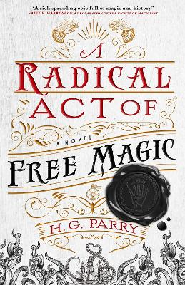 A Radical Act of Free Magic: The Shadow Histories, Book Two book
