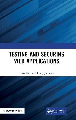 Testing and Securing Web Applications by Ravi Das