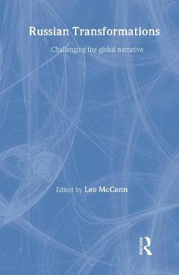 Russian Transformations: Challenging the Global Narrative by Leo McCann