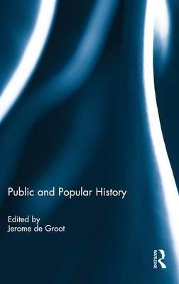 Public and Popular History by Jerome De Groot