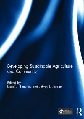 Developing Sustainable Agriculture and Community by Lionel J.