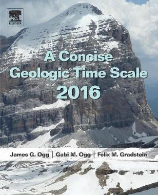 A Concise Geologic Time Scale by J. G. Ogg