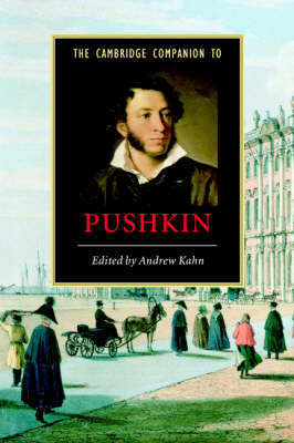 The Cambridge Companion to Pushkin by Andrew Kahn