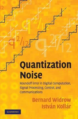 Quantization Noise by Bernard Widrow