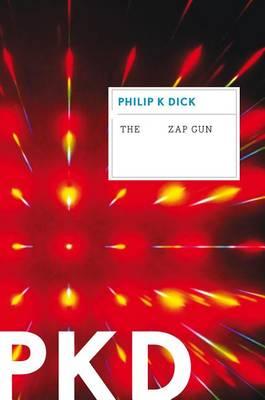 The Zap Gun by Philip K Dick