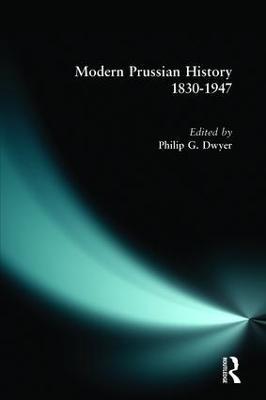 Modern Prussian History: 1830 - 1947 book